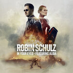 In Your Eyes - Robin Schulz, Alida