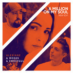 Moses, EMR3YGUL, Alexiane - A Million On My Soul